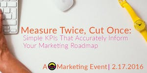 Measure Twice, Cut Once: Simple KPIs That Accurately...
