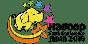 Hadoop / Spark Conference Japan 2016