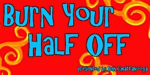 Burn Your Half Off 2016 - FREE half marathon