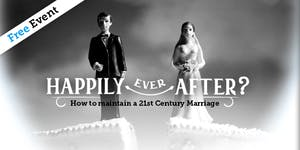 Happily Ever After? How to maintain a 21st century...