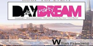 Day Dream Celebrity Day Party | W Hotel San Francisco