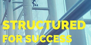 Structured for Success (Leadership 201)