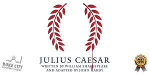 Julius Caesar (Fridays, Saturdays & Sundays)