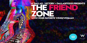 The Friend Zone | Hosted by Dallasites101