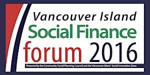 Vancouver Island Social Finance Forum 2016