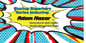 STARTUP SUPERHERO SERIES WITH ADAM NAZAR of ACD (f/k/a...