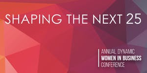 25th Annual Dynamic Women in Business Conference at...
