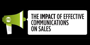 The impact of effective communications on sales