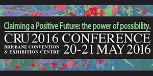 CRU CONFERENCE.Claiming a Positive Future: The Power...
