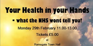 Your Health in Your Hands - What the NHS wont tell you!