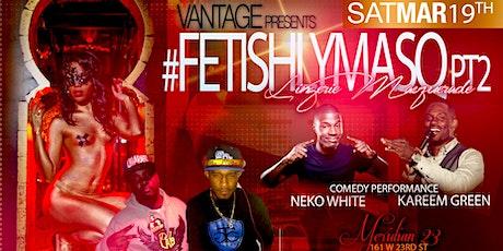 FetishlyMasq Pt.2 tickets