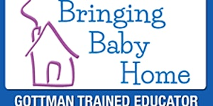 """Gottman Institute's """"Bringing Baby Home"""" for New and..."""