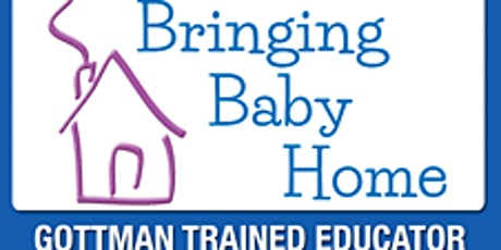 """Gottman Institute's """"Bringing Baby Home"""" Workshops for New and Expecting Parents tickets"""