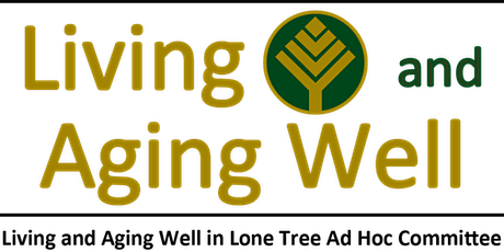 Living and Aging Well in Lone Tree Luncheon - April/May luncheons cancelled tickets