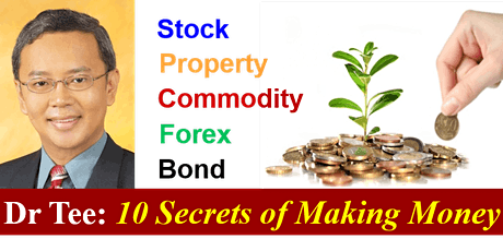 Dr Tee: 10 Secrets of Making Money in Stock, Property, Forex, Commodity, Bond tickets