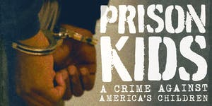 Film Screening & Panel Discussion: Prison Kids