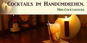 Cocktails im Handumdrehen. Mini-Cocktailkurs in Köln.