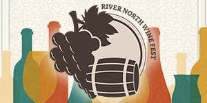 River North Wine Fest on April 30th!
