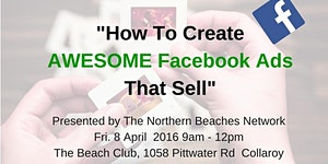"""""""HOW TO CREATE AWESOME FACEBOOK ADS THAT SELL"""".The..."""