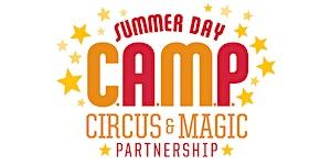 Summer Day C.A.M.P. (Circus & Magic Partnership) -...