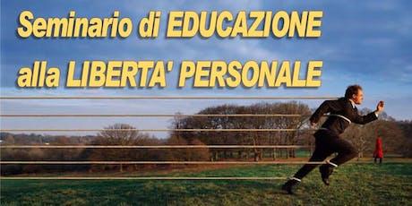 Seminario di EDUCAZIONE alla LIBERTÀ PERSONALE biglietti