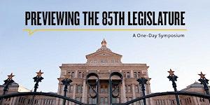 A Symposium Previewing the 85th Legislature