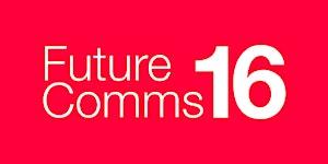 FutureComms16 - Social Media, Storytelling & Digital...
