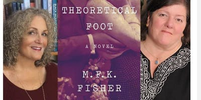 Celebrating M.F.K. Fisher's The Theoretical Foot, with Kennedy Golden and Jane Vandenburgh