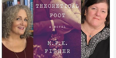 Celebrating M.F.K. Fisher's The Theoretical Foot, with Kennedy Golden and Jane Vandenburgh tickets