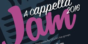 2nd Annual A Cappella Jam featuring UCLA's Top Singing...