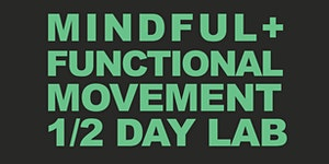 Movement Lab - Explore Mindful and Functional Movement