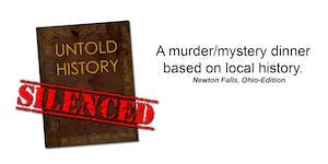 Untold History Silenced - Murder/Mystery Dinner (N.F....