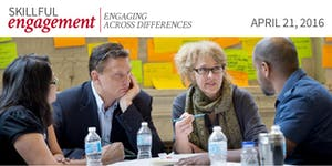 Skillful Engagement: Engaging Across Differences