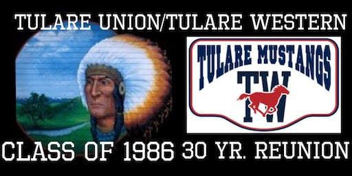 TULARE UNION & TULARE WESTERN CLASS OF 1986 30 YEAR REUNION