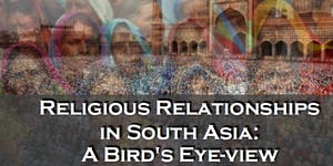 """Religious Relationships in South Asia - A Bird's..."