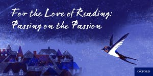 For the Love of Reading: Passing on the Passion