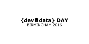 {dev = data} DAY Birmingham 2016