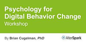 Psychology for Digital Behavior Change - Chicago...