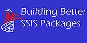 Building Better SSIS Packages (SQL Sat Baton Rouge)