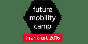Future Mobility Camp Frankfurt 2016