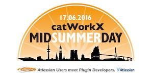 catWorkX Midsummer Day 2016 - Atlassian Users meet...