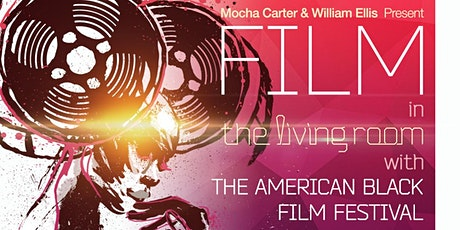 FILM in the LIVING ROOM w/ The American Black Film Festival tickets