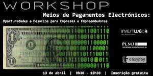 WORKSHOP - Meios de Pagamentos Electrónicos:...