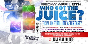 WHO GOT THE JUICE? OFFICIAL UK STROLL OFF AFTER PARTY