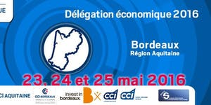 Délégation économique - Bordeaux - 23-24 & 25 mai