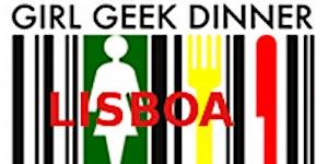 #PGGD32 - 32º Portugal Girl Geek Dinner - Lisboa