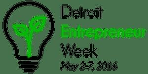 2016 Detroit Entrepreneur Week Presented by Comcast