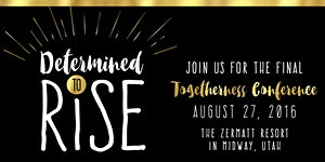 The Togetherness Project - 2016 Midway, Utah Conference