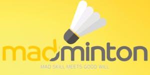 Madminton - Mad Skill Meets Good Will