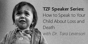 TZF Speaker Series: How to Speak to Your Child About...
